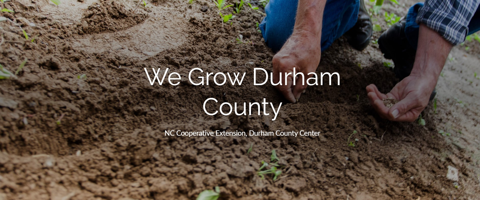 Cover of We Grow Durham County newsletter; main with hands in soil